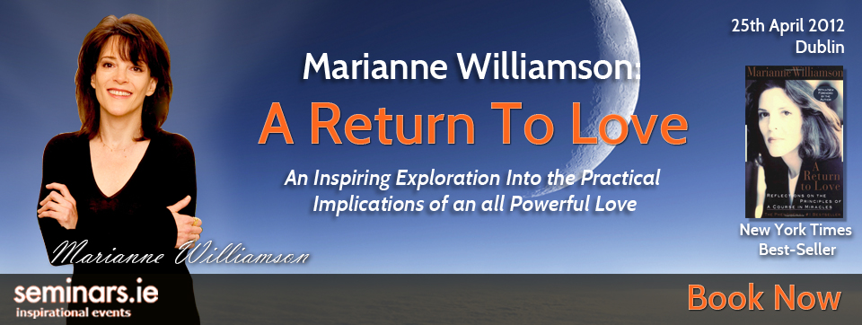 A Return To Love with Marianne Williamson